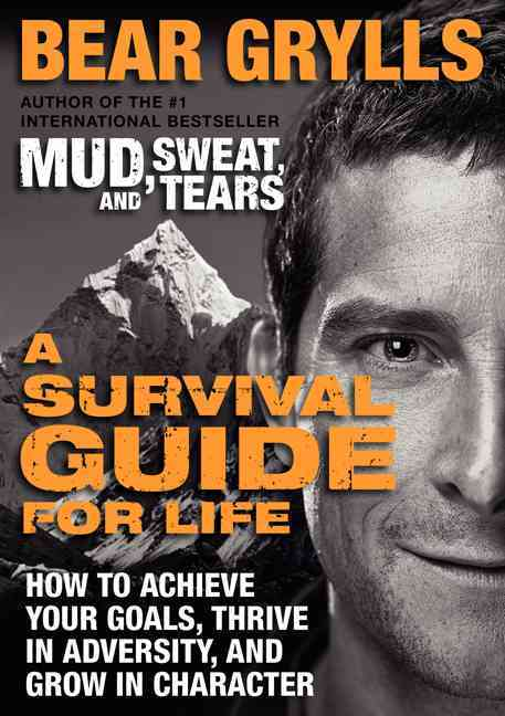 A Survival Guide for Life By Grylls, Bear